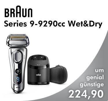 Braun Series 9-9290cc Wet&Dry, um genial günstige 224,90