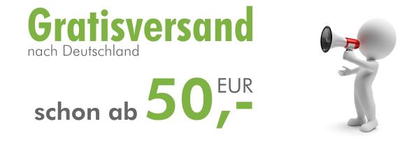 Gratisversand nach Deutschland schon ab 50,- EUR